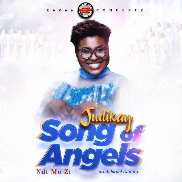 Judikay – Song of Angels, Judikay – Song of Angels (Ndi Mo Zi) Audio + Lyrics