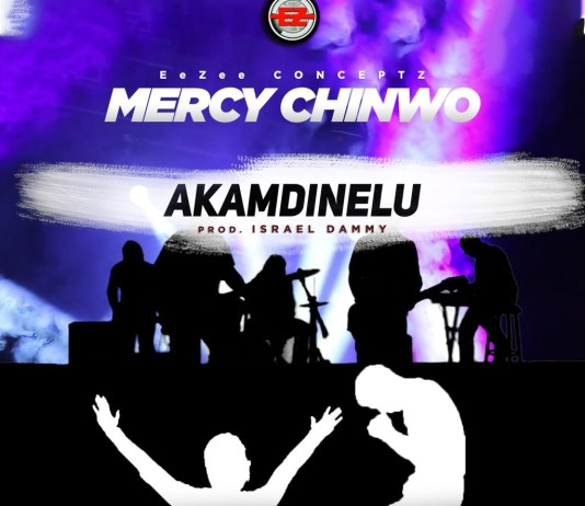 Download New Song: Mercy Chinwo (MM1) – Akamdinelu (Audo + Video Lyrics)