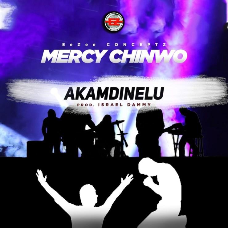 Download New Song: Mercy Chinwo – Akamdinelu (Audo + Video Lyrics)