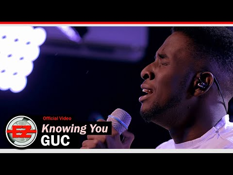 GUC - Knowing You, Watch: GUC – Knowing You (Official Video)