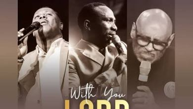 With You Lord by Dr Paul Enenche Feat. Bishop Paul Morton & Micha Stampley (Video + Lyrics)