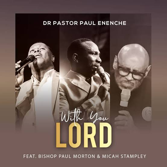 With You Lord by Dr Paul Enenche Feat. Bishop Paul Morton & Micha Stampley (Video + Lyrics), With You Lord by Dr Paul Enenche Feat. Bishop Paul Morton & Micha Stampley (Video + Lyrics)