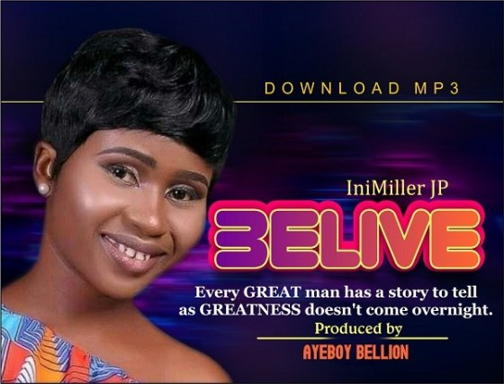 Download: Belive by IniMiller JP (MP3 + Lyrics)