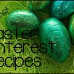 55 Best Easter Pinterest Recipes & Treats