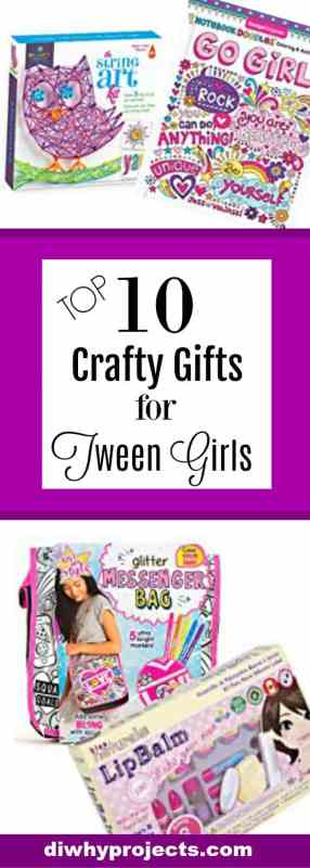 10 Crafty Gift Ideas for Tween Girls Ages 8-12 ~2017 Christmas Gift Guide