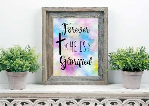 Forever He is glorified Printable Easter Decorations