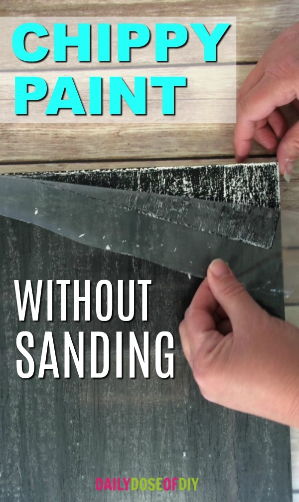 How to chippy paint without sanding
