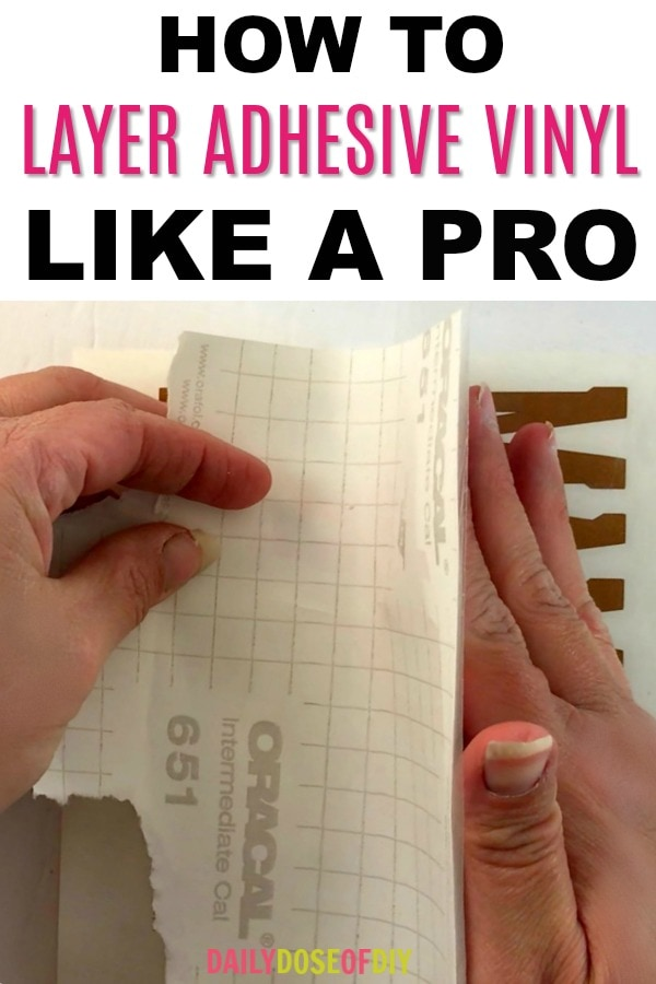 How to layer adhesive vinyl like a pro.