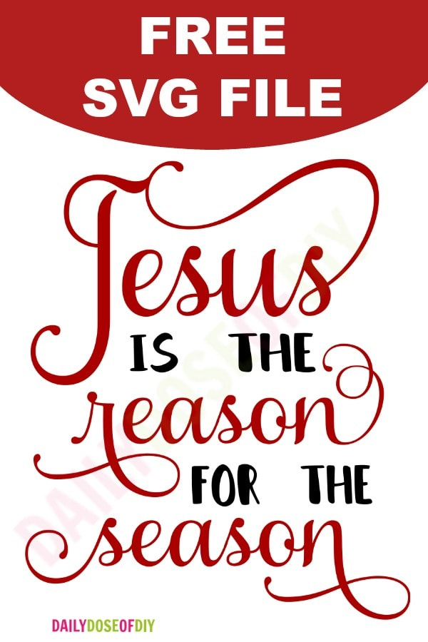 Christmas Svgs Free.Jesus Is The Reason For The Season Free Svg File Daily
