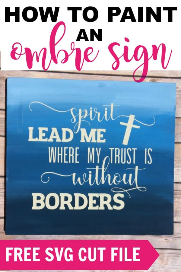 How to paint an ombre sign, plus swipe my FREE 'Spirit Lead Me' SVG File