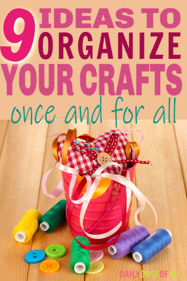 9 ideas to organize your craft room once and for all