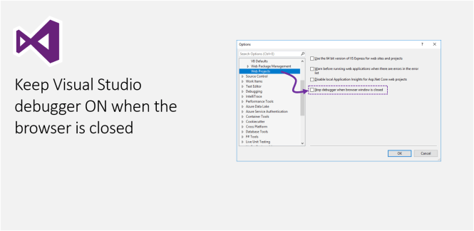 Keep Visual Studio debugger ON when the browser is closed