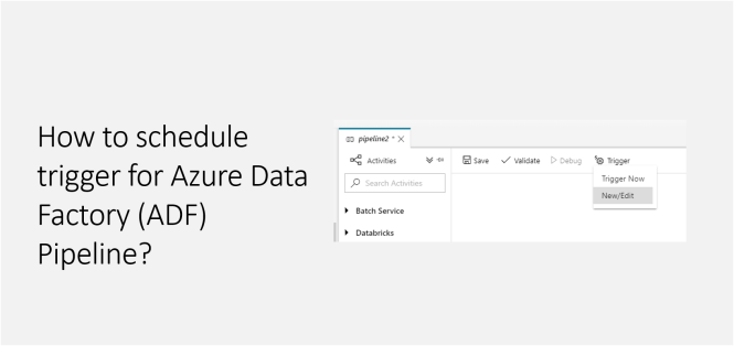 How to schedule trigger for Azure Data Factory (ADF) Pipeline - ADF
