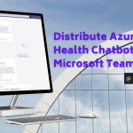 Distribute Azure Health Chatbot Using Microsoft Teams Apps