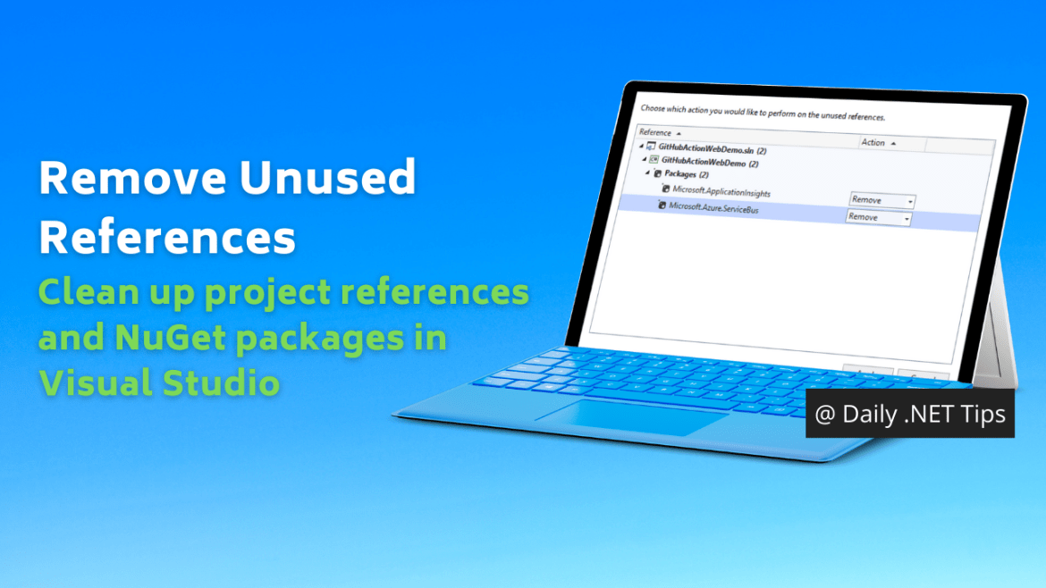 Remove Unused References – Clean up project references and NuGet packages in Visual Studio