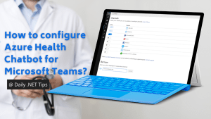 How to configure Azure Health Chatbot for Microsoft Teams?