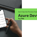 Don't See the Preview Features in Azure DevOps – Try It