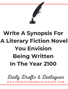 Write A Synopsis For A Literary Fiction Novel You Envision Being Written In The Year 2100_Blog