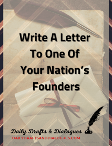 Write A Letter To One Of Your Nation's Founders_Blog