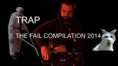 TRAP THE FAIL COMPILATION 2014