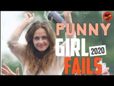 Funny Girl Fails 2020 – Epic Girl Fails Compilation