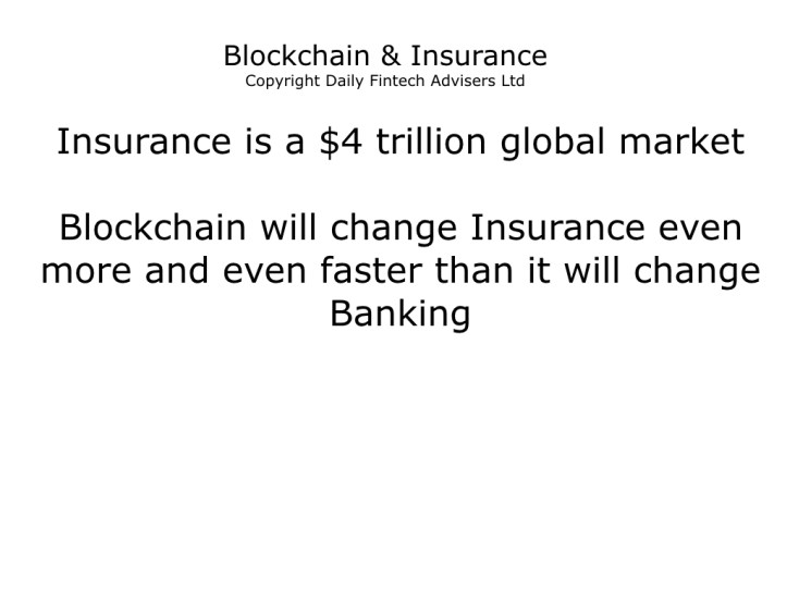Blockchain May Disrupt Insurance Before Banking - Daily Fintech