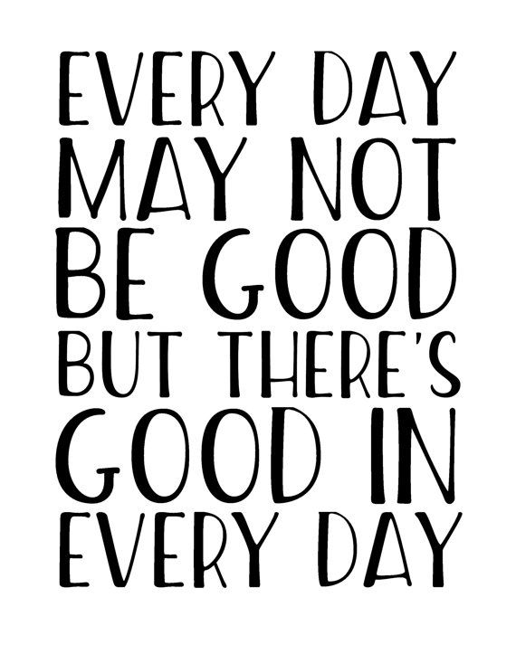 There's Good in Every Day, monochrome PRINTABLE wall art, black and white inspirational quote print