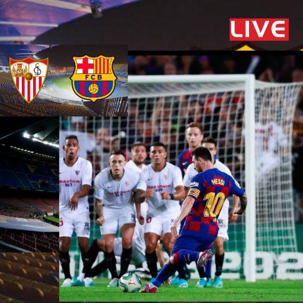 Sevilla vs Barcelona Live Streaming Match - Daily Focus Nigeria