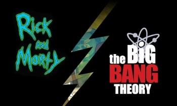 Rick and Morty vs. Big Bang Theory