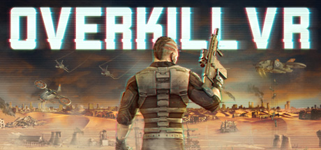 Overkill VR: Action Shooter FPS Review Oculus Touch