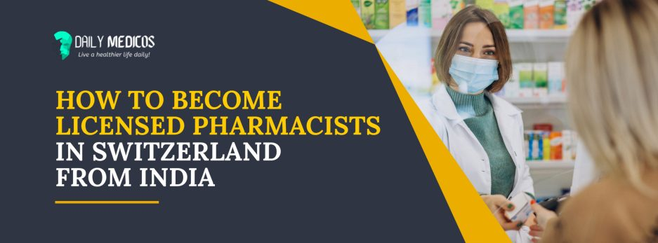 How To Become Licensed Pharmacists In Switzerland From India