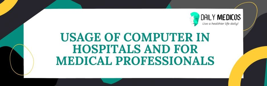 Top 15 Uses of Computer in Medical Field [Explained] 3 - Daily Medicos