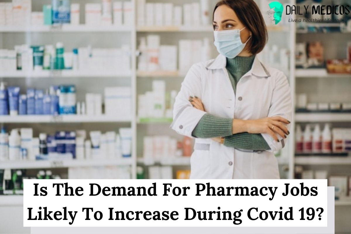Is The Demand For Pharmacy Jobs Likely To Increase During Covid 19? 1 - Daily Medicos