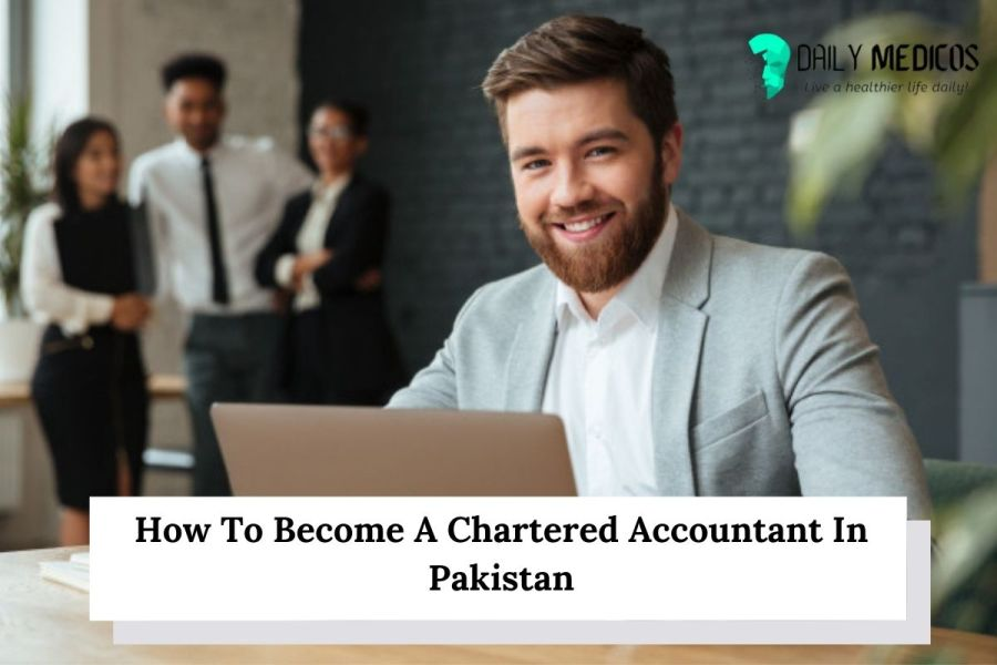 How To Become A Chartered Accountant In Pakistan 1 - Daily Medicos