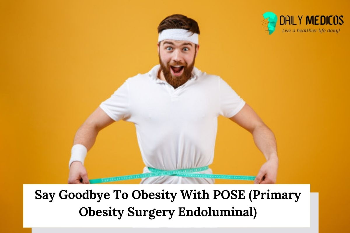 Say Goodbye To Obesity With POSE (Primary Obesity Surgery Endoluminal) 1 - Daily Medicos