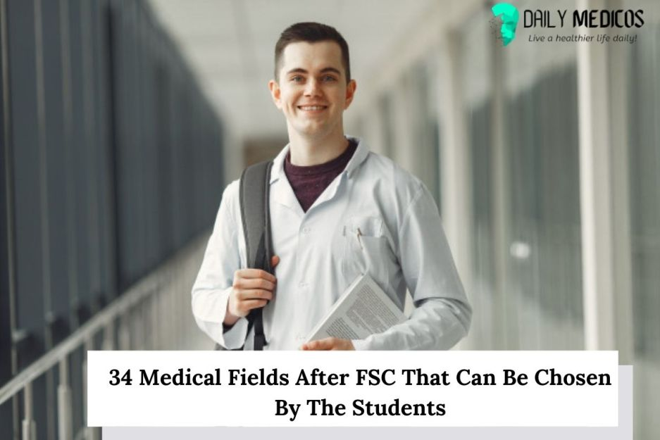 34 Medical Fields After FSC That Can Be Chosen By The Students 1 - Daily Medicos