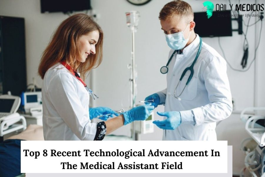 Top 8 Recent Technological Advancement In The Medical Assistant Field 4 - Daily Medicos