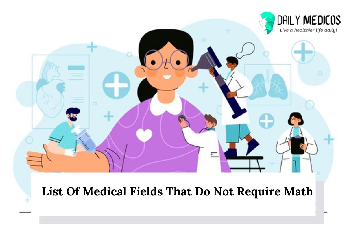 List Of Medical Fields That Do Not Require Math 1 - Daily Medicos