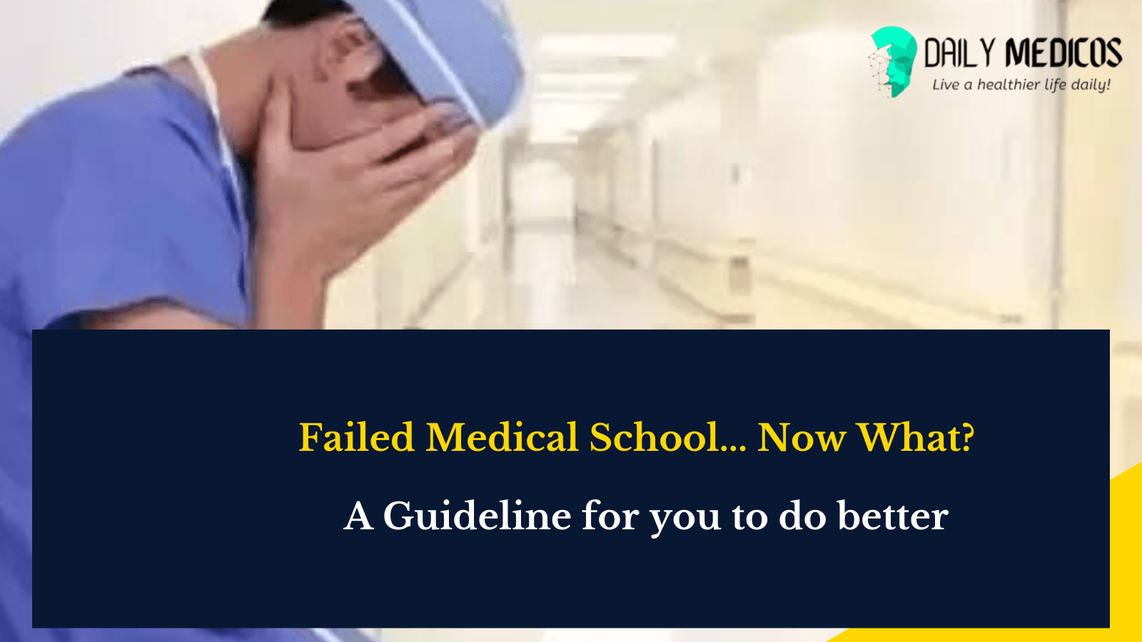 Failed Medical School... Now What? A Guideline for you to do better 22 - Daily Medicos