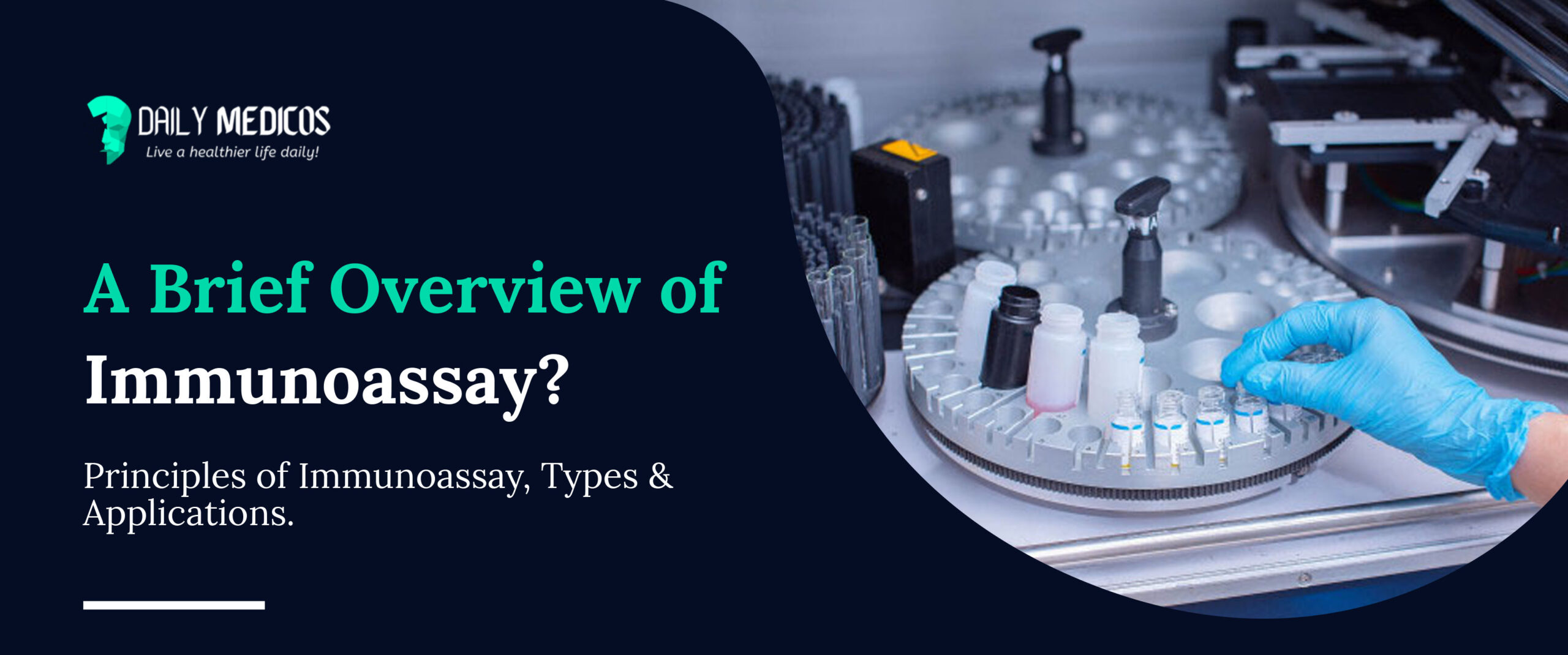 A Brief Overview of Immunoassay [Principles of Immunoassay, Types & Applications] 44 - Daily Medicos