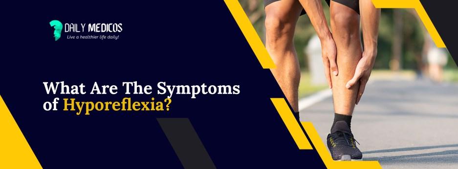Hyporeflexia ...Is Hyporeflexia an Indicator of Weak Muscles? 3 - Daily Medicos