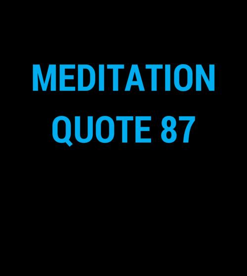 Meditation Quote 87