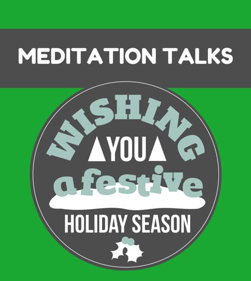 Holiday Meditation Talk