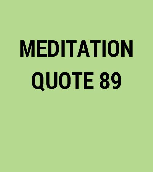 Meditation Quote 89