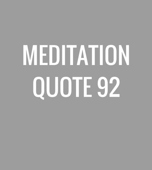 Meditation Quote 92