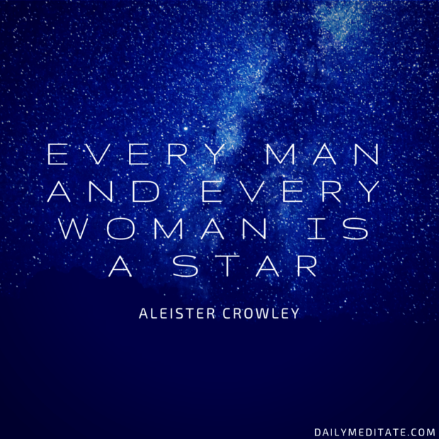 """""""Every Man And Every Woman Is A Star"""" – Aleister Crowley"""