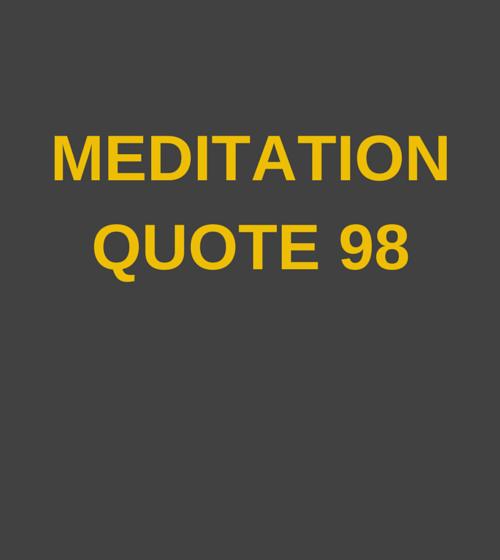 Meditation Quote 98