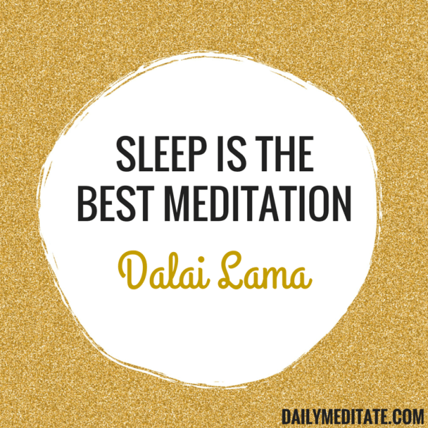 """Sleep is the best meditation."" - Dalai Lama"