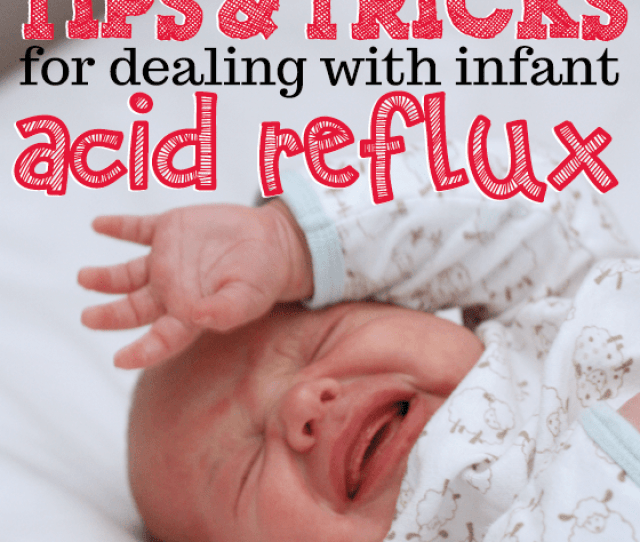Dealing With Infant Acid Reflux