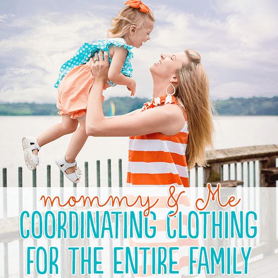 Mommy & Me: Coordinating Clothing for the Entire Family 1 Daily Mom Parents Portal